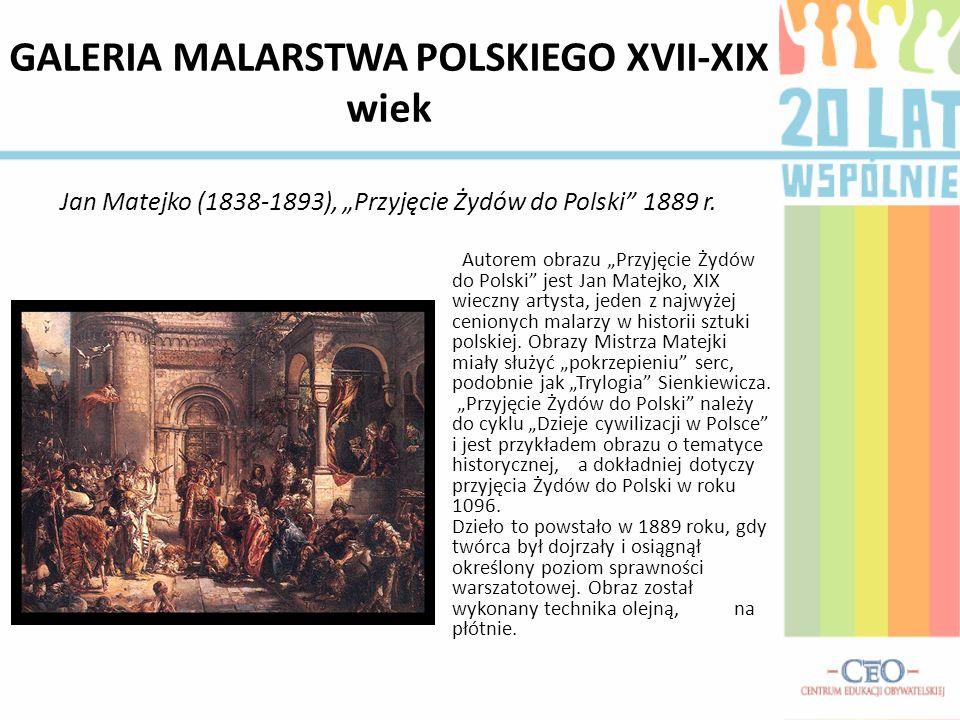 """GALERIA MALARSTWA POLSKIEGO XVII-XIX wiek Jan Matejko (1838-1893), """"Przyjęcie Żydów do Polski 1889 r."""