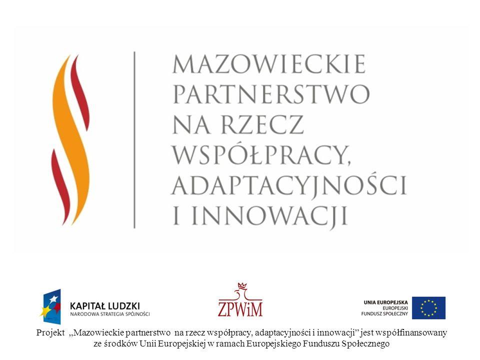 """Projekt """"Mazowieckie partnerstwo na rzecz współpracy, adaptacyjności i innowacji jest współfinansowany ze środków Unii Europejskiej w ramach Europejskiego Funduszu Społecznego"""