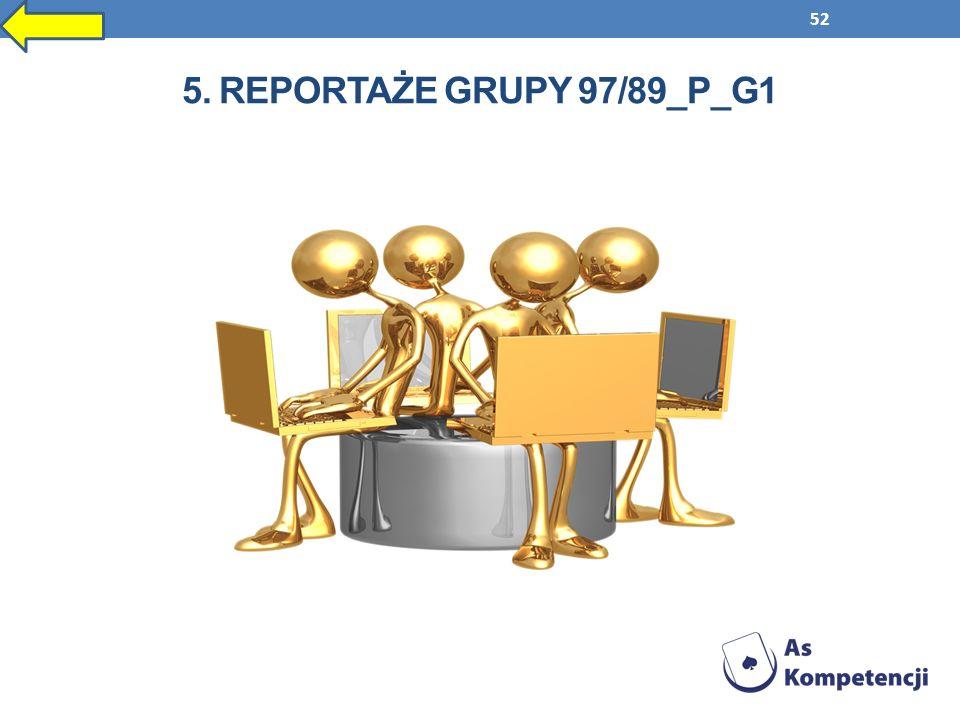 5. Reportaże grupy 97/89_P_G1
