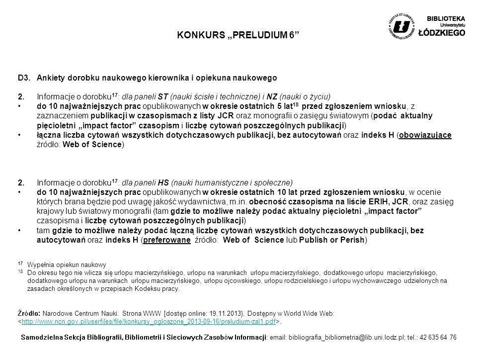 "KONKURS ""PRELUDIUM 6 D3. Ankiety dorobku naukowego kierownika i opiekuna naukowego."