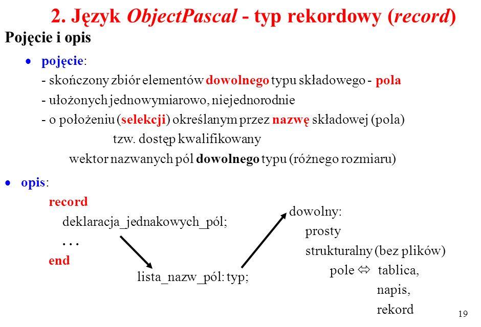 2. Język ObjectPascal - typ rekordowy (record)
