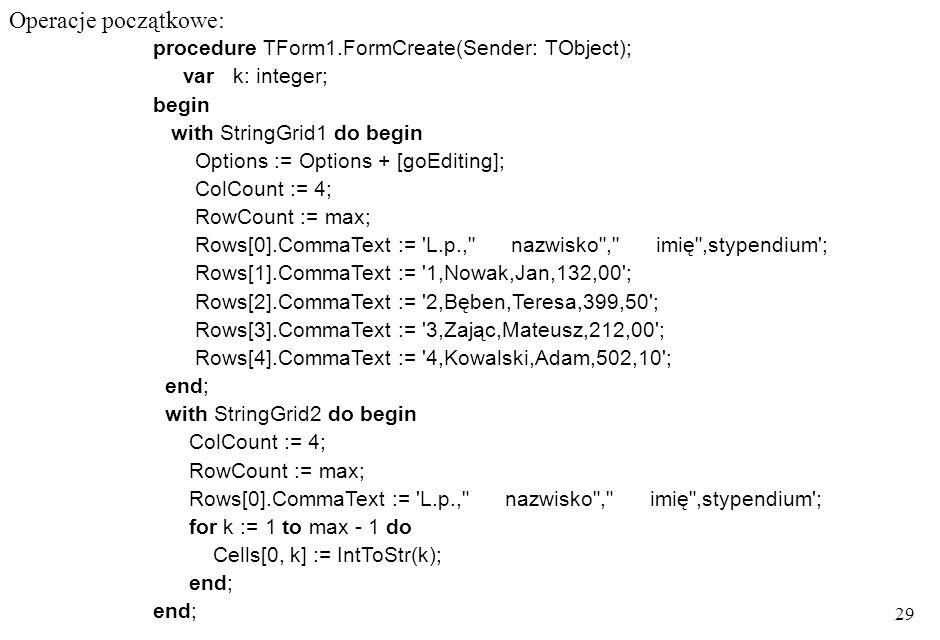 Operacje początkowe: procedure TForm1.FormCreate(Sender: TObject);