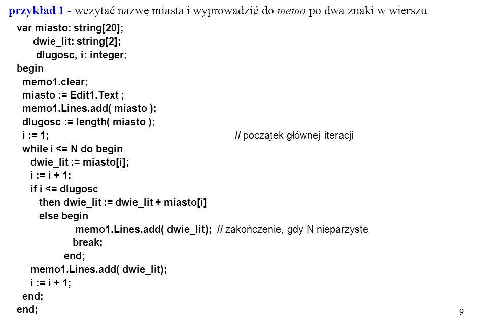 przykład 1 - wczytać nazwę miasta i wyprowadzić do memo po dwa znaki w wierszu