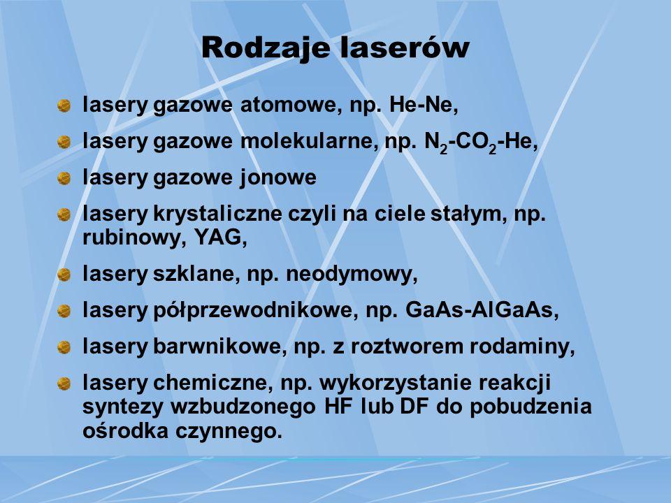 Rodzaje laserów lasery gazowe atomowe, np. He-Ne,