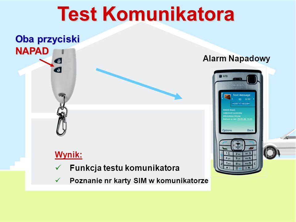 Test Komunikatora Oba przyciski NAPAD Alarm Napadowy Wynik: