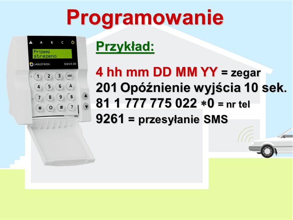 Programowanie Przykład: 4 hh mm DD MM YY = zegar