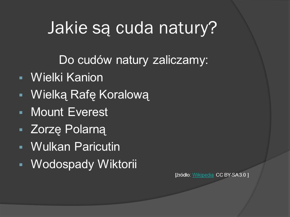 Do cudów natury zaliczamy: