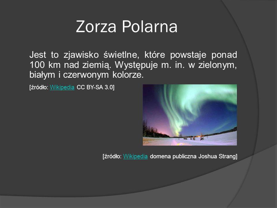 Zorza Polarna Jest to zjawisko świetlne, które powstaje ponad 100 km nad ziemią. Występuje m. in. w zielonym, białym i czerwonym kolorze.