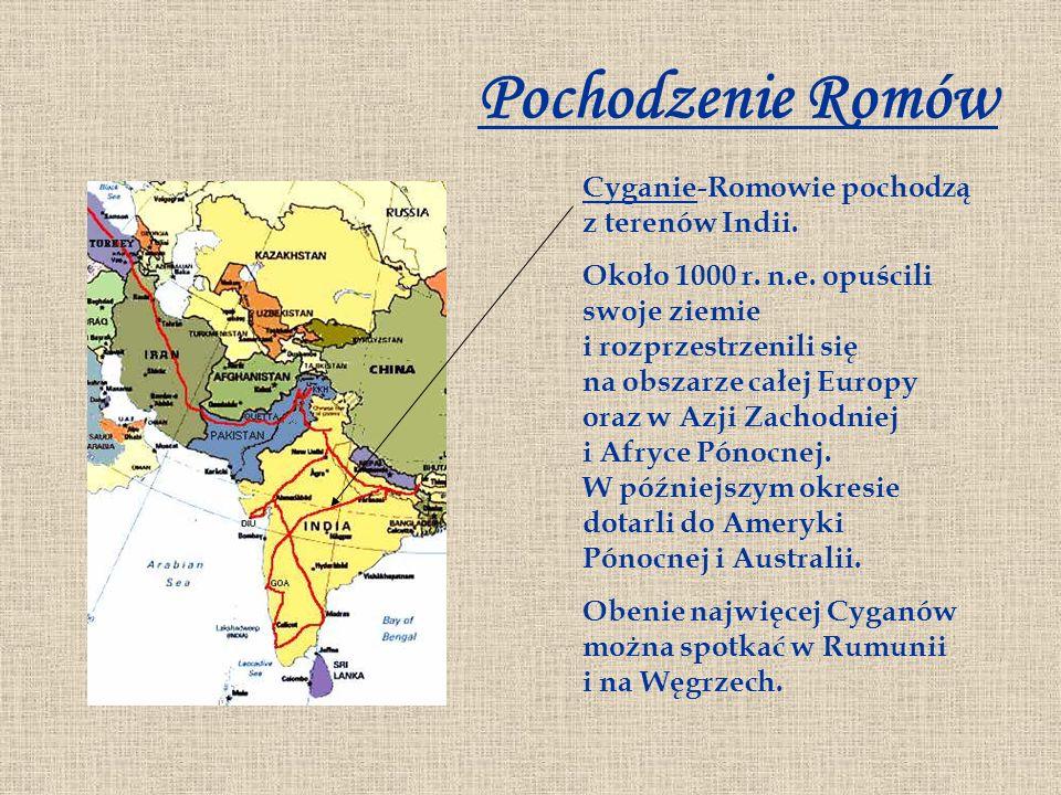 Pochodzenie Romów Cyganie-Romowie pochodzą z terenów Indii.
