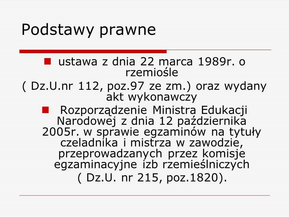 Podstawy prawne ustawa z dnia 22 marca 1989r. o rzemiośle