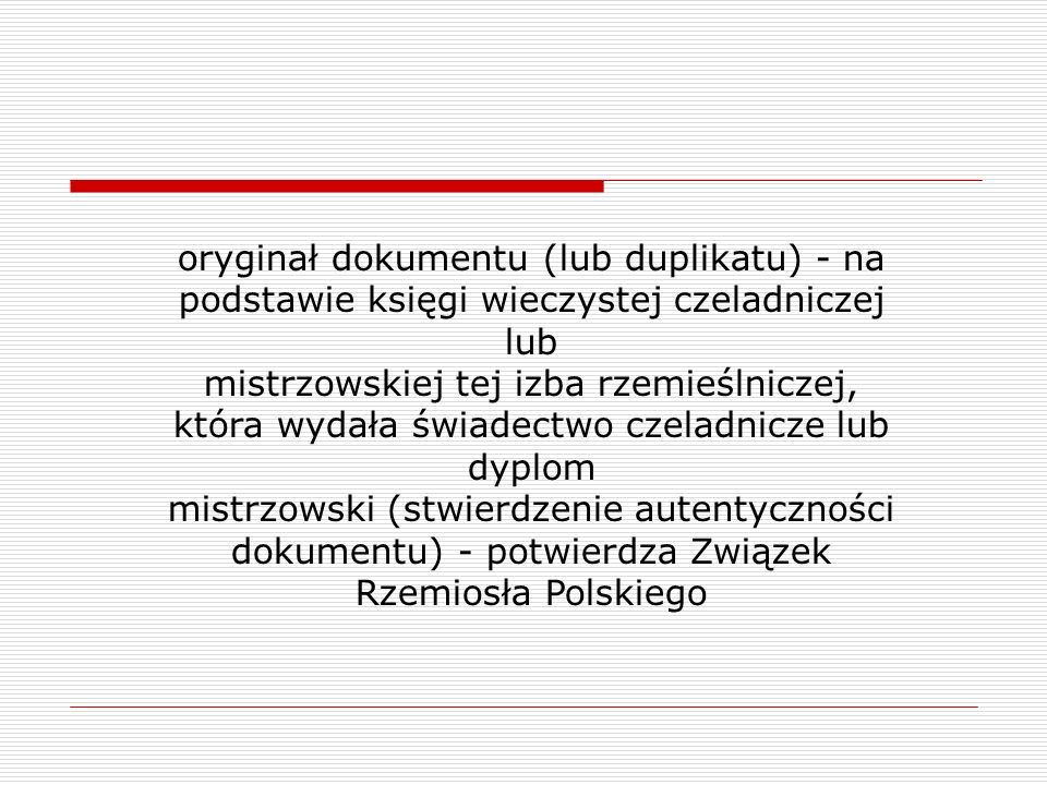 oryginał dokumentu (lub duplikatu) - na podstawie księgi wieczystej czeladniczej lub