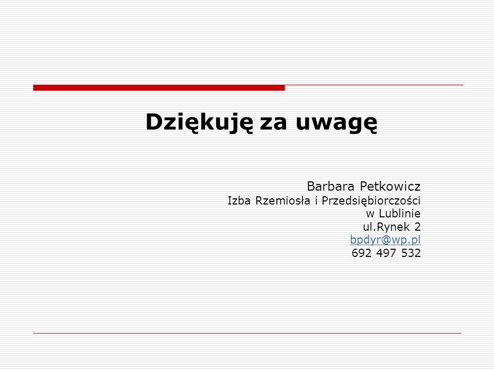 Dziękuję za uwagę Barbara Petkowicz