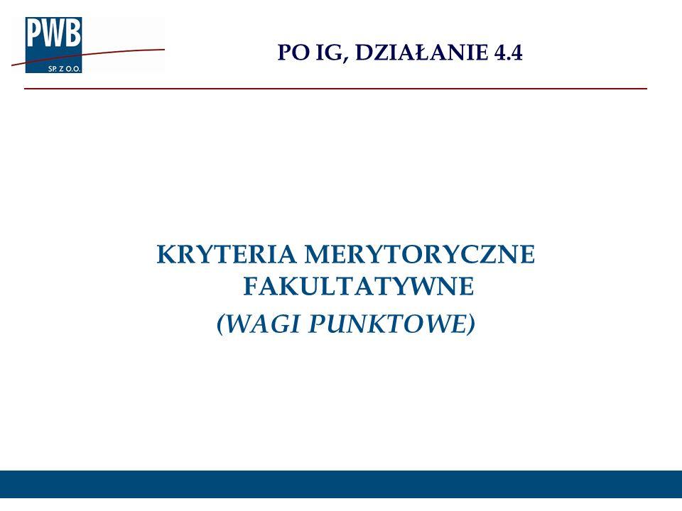 KRYTERIA MERYTORYCZNE FAKULTATYWNE (WAGI PUNKTOWE)