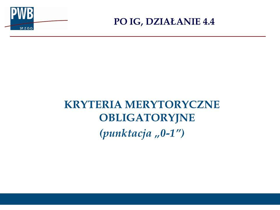 "KRYTERIA MERYTORYCZNE OBLIGATORYJNE (punktacja ""0-1 )"