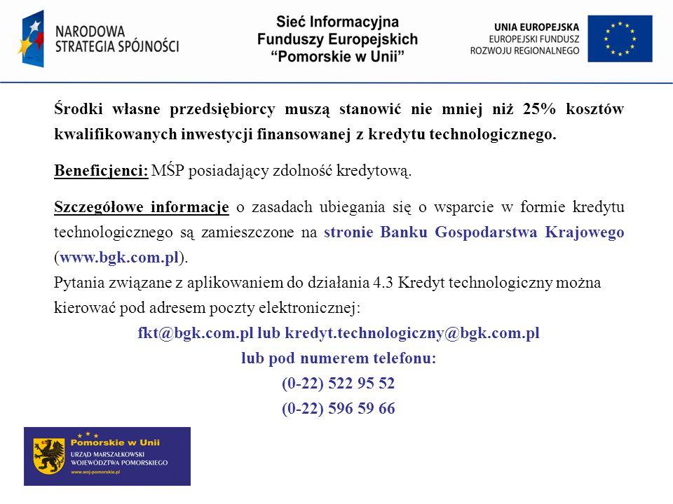 Beneficjenci: MŚP posiadający zdolność kredytową.