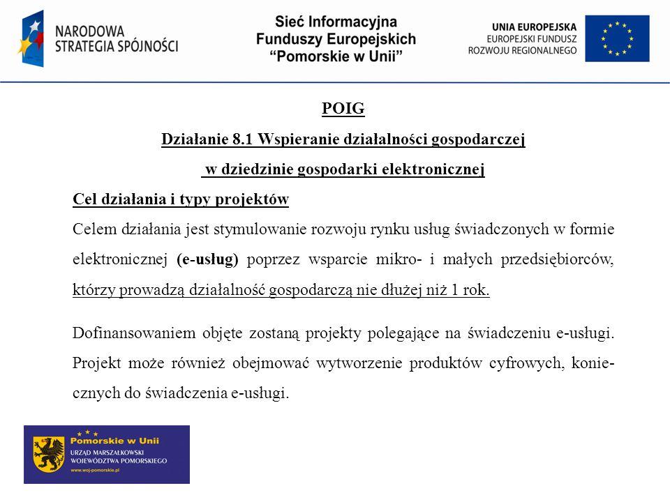 POIG Działanie 8.1 Wspieranie działalności gospodarczej w dziedzinie gospodarki elektronicznej. Cel działania i typy projektów.