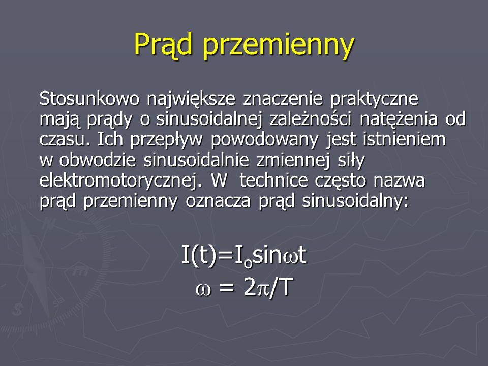 Prąd przemienny I(t)=Iosinwt w = 2p/T