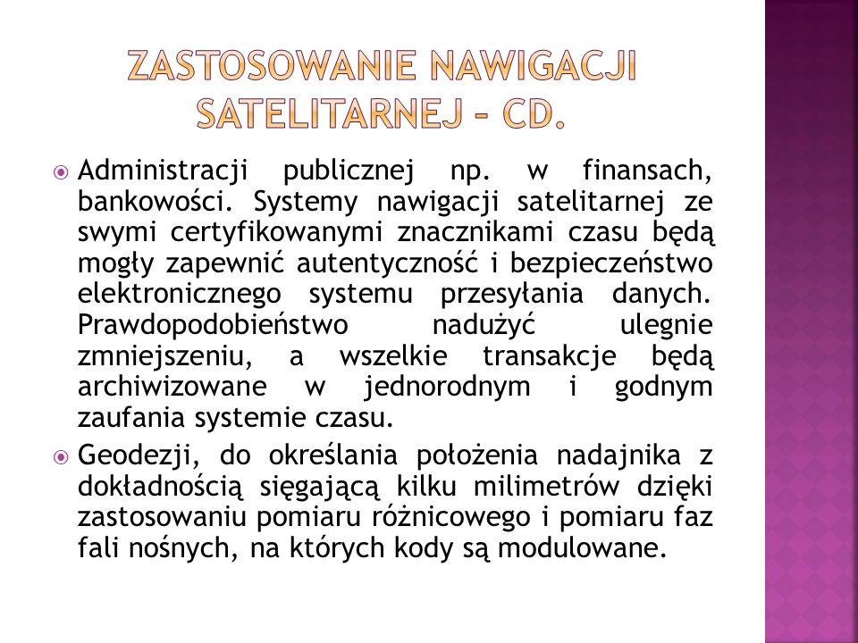 Zastosowanie nawigacji satelitarnej – cd.