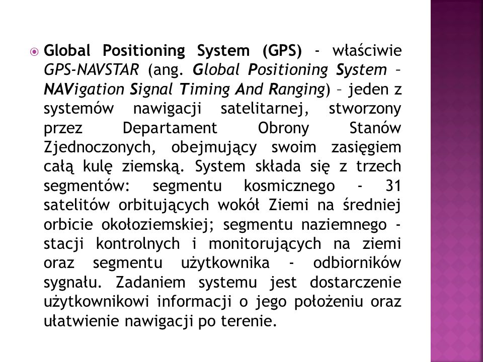 Global Positioning System (GPS) - właściwie GPS-NAVSTAR (ang
