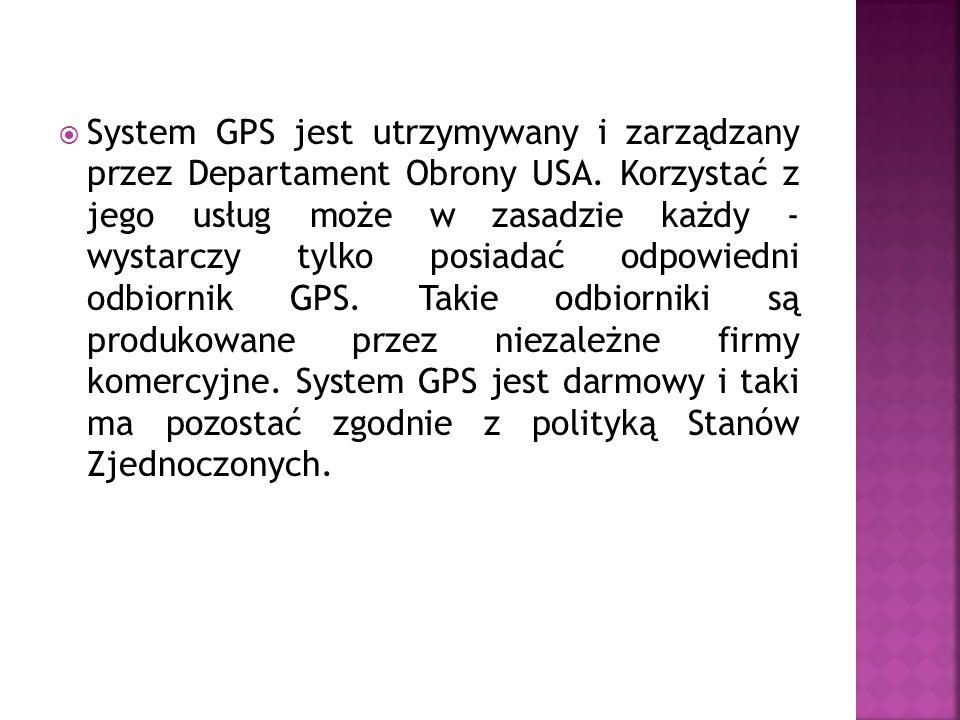 System GPS jest utrzymywany i zarządzany przez Departament Obrony USA