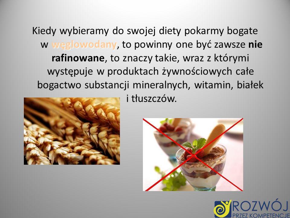Kiedy wybieramy do swojej diety pokarmy bogate w węglowodany, to powinny one być zawsze nie rafinowane, to znaczy takie, wraz z którymi występuje w produktach żywnościowych całe bogactwo substancji mineralnych, witamin, białek i tłuszczów.