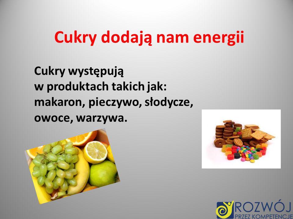 Cukry dodają nam energii