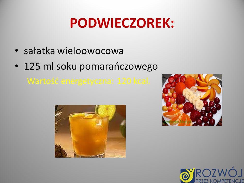 PODWIECZOREK: sałatka wieloowocowa 125 ml soku pomarańczowego