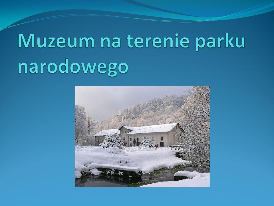 Muzeum na terenie parku narodowego