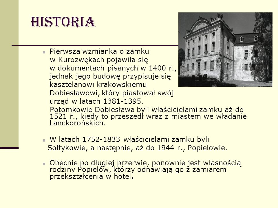Historia Pierwsza wzmianka o zamku w Kurozwękach pojawiła się
