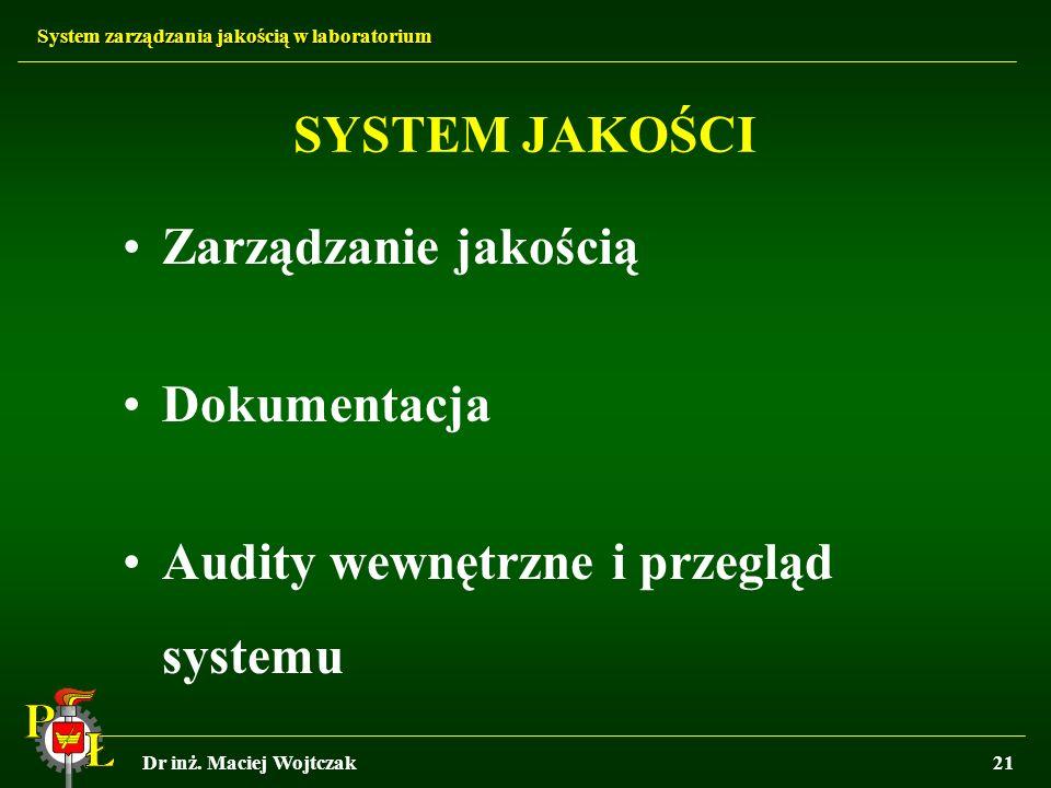 SYSTEM JAKOŚCI Zarządzanie jakością Dokumentacja Audity wewnętrzne i przegląd systemu
