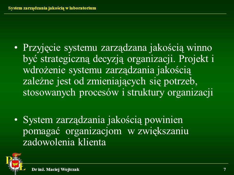 Przyjęcie systemu zarządzana jakością winno być strategiczną decyzją organizacji. Projekt i wdrożenie systemu zarządzania jakością zależne jest od zmieniających się potrzeb, stosowanych procesów i struktury organizacji