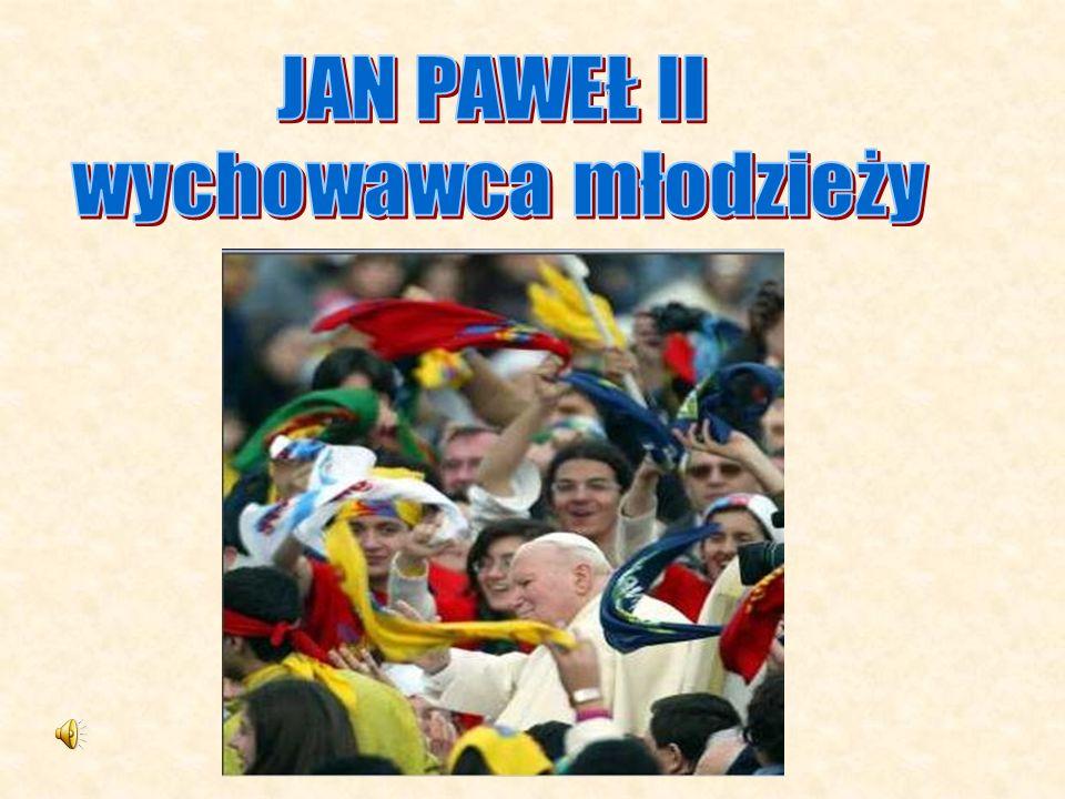 JAN PAWEŁ II wychowawca młodzieży