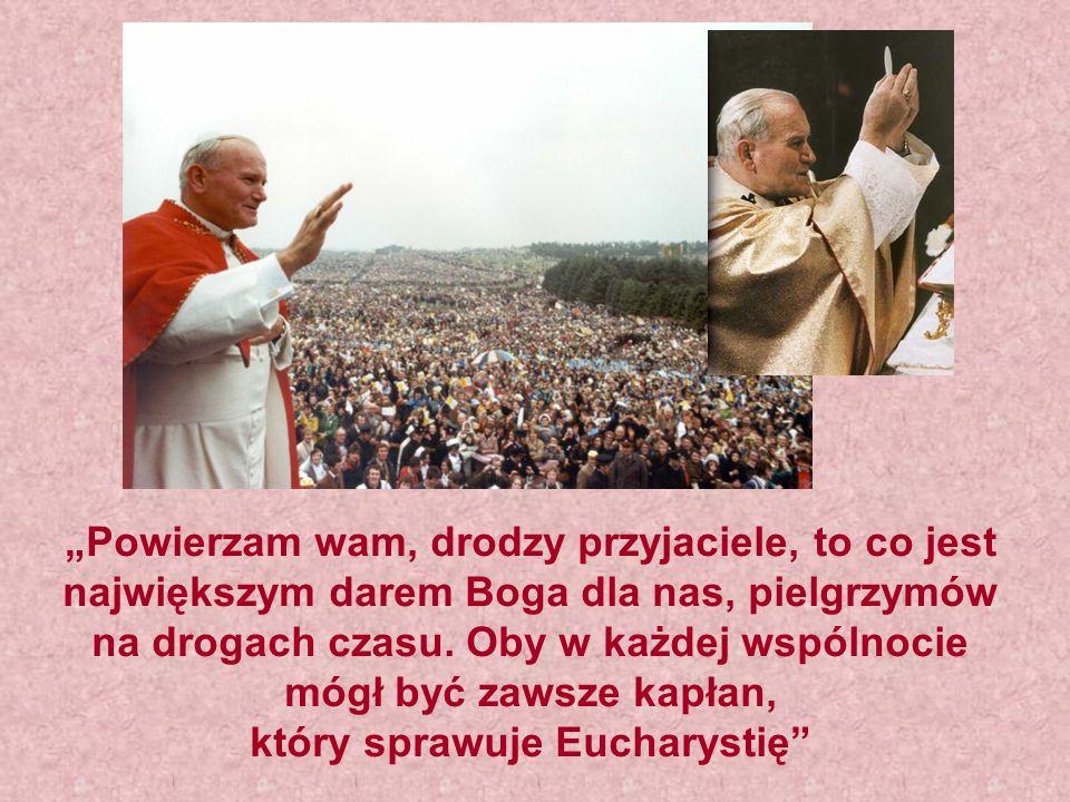 który sprawuje Eucharystię
