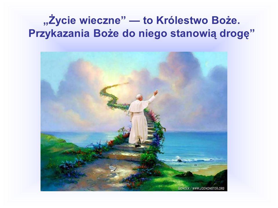 """""""Życie wieczne — to Królestwo Boże"""