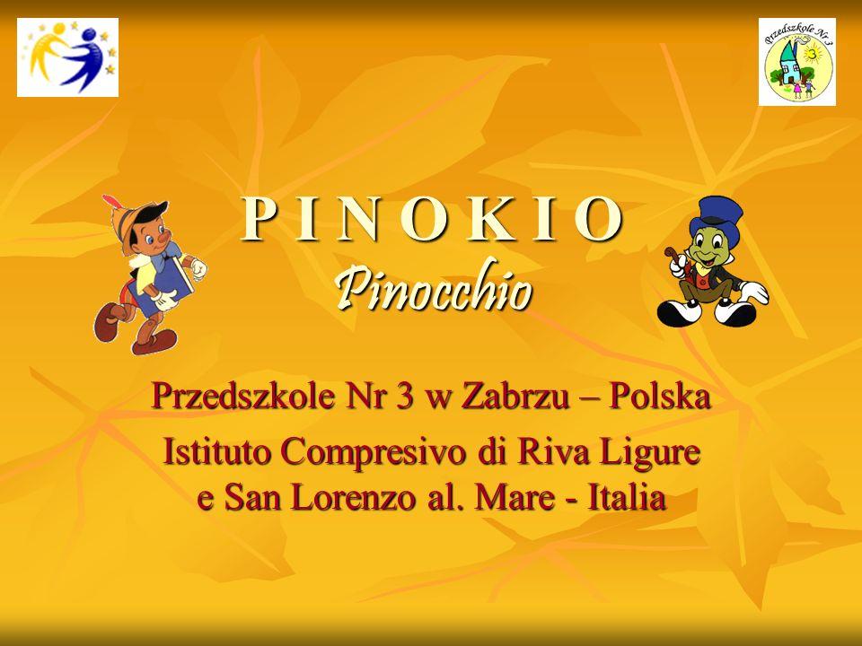 P I N O K I O Pinocchio Przedszkole Nr 3 w Zabrzu – Polska