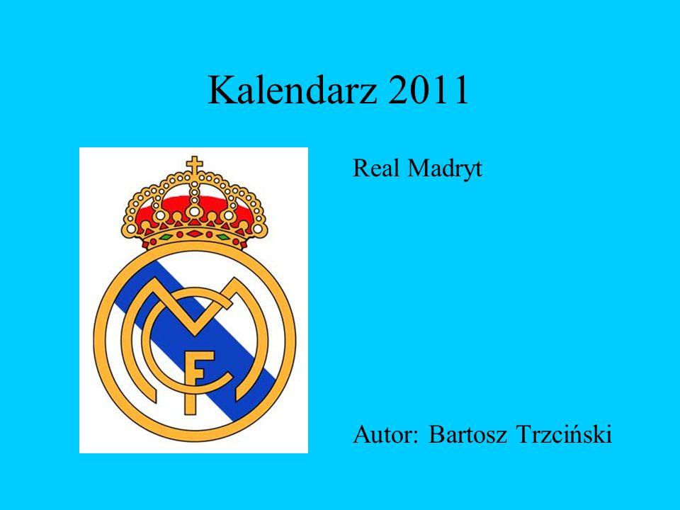 Kalendarz 2011 Real Madryt Autor: Bartosz Trzciński