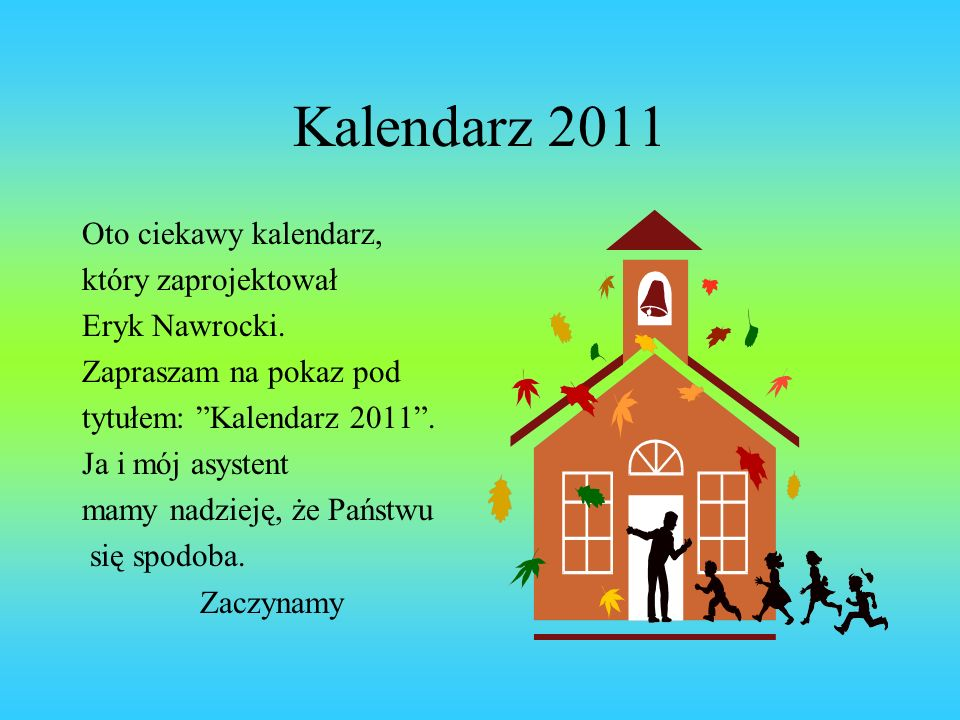 Kalendarz 2011 Oto ciekawy kalendarz, który zaprojektował