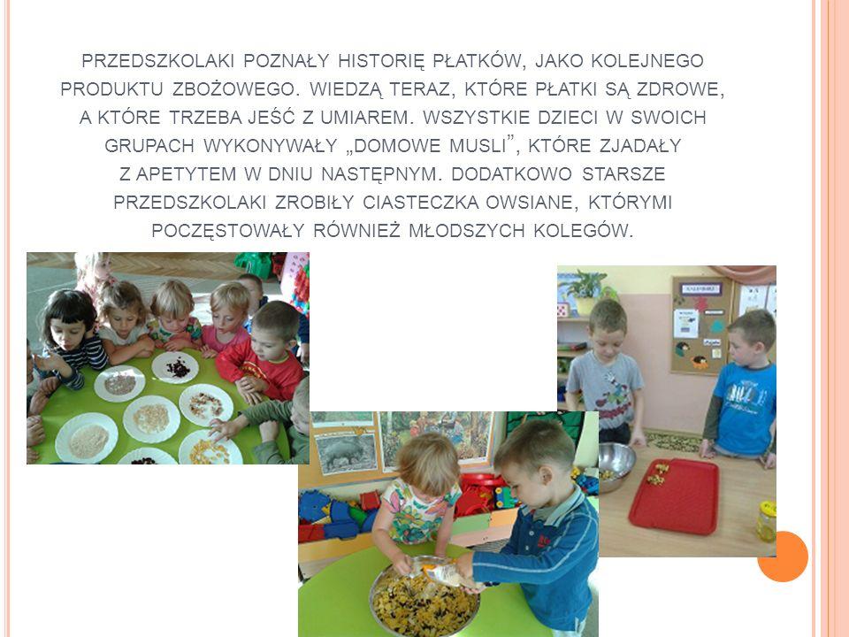 przedszkolaki poznały historię płatków, jako kolejnego produktu zbożowego.