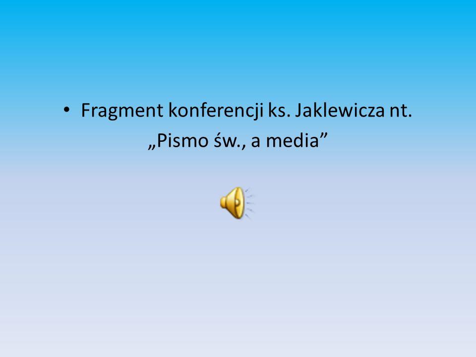 Fragment konferencji ks. Jaklewicza nt.