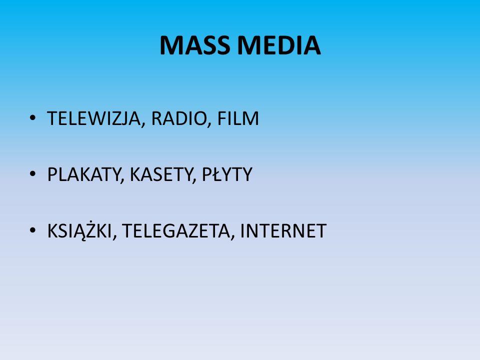 MASS MEDIA TELEWIZJA, RADIO, FILM PLAKATY, KASETY, PŁYTY