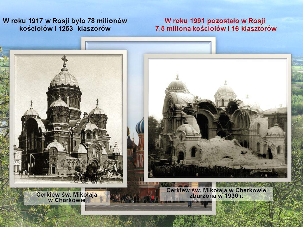 W roku 1917 w Rosji było 78 milionów kościołów i 1253 klaszorów