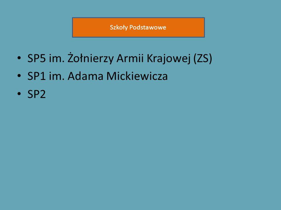 SP5 im. Żołnierzy Armii Krajowej (ZS) SP1 im. Adama Mickiewicza SP2