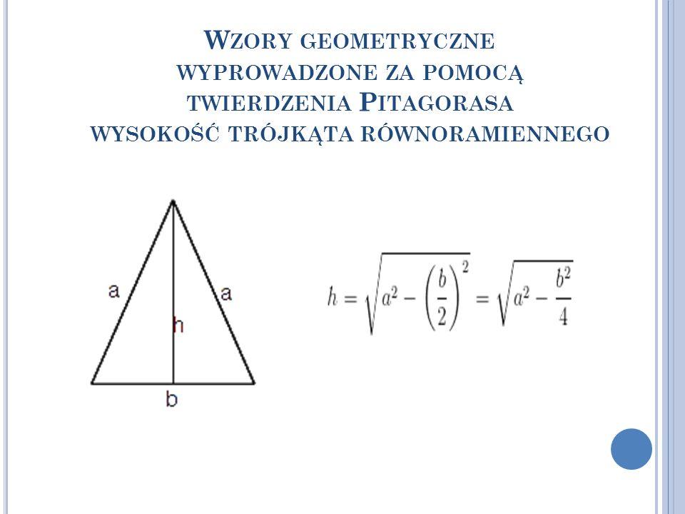 Wzory geometryczne wyprowadzone za pomocą twierdzenia Pitagorasa wysokość trójkąta równoramiennego