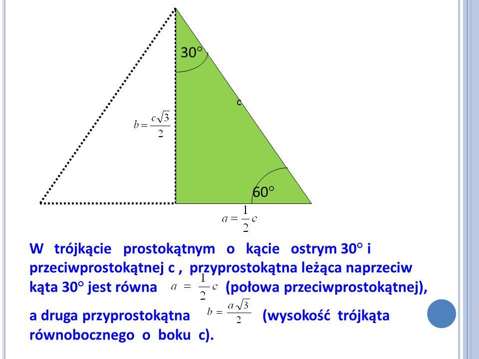 a druga przyprostokątna (wysokość trójkąta równobocznego o boku c).