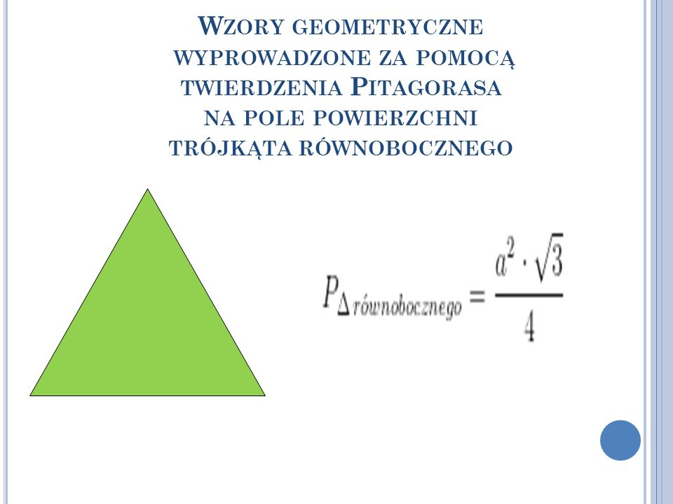 Wzory geometryczne wyprowadzone za pomocą twierdzenia Pitagorasa na pole powierzchni trójkąta równobocznego