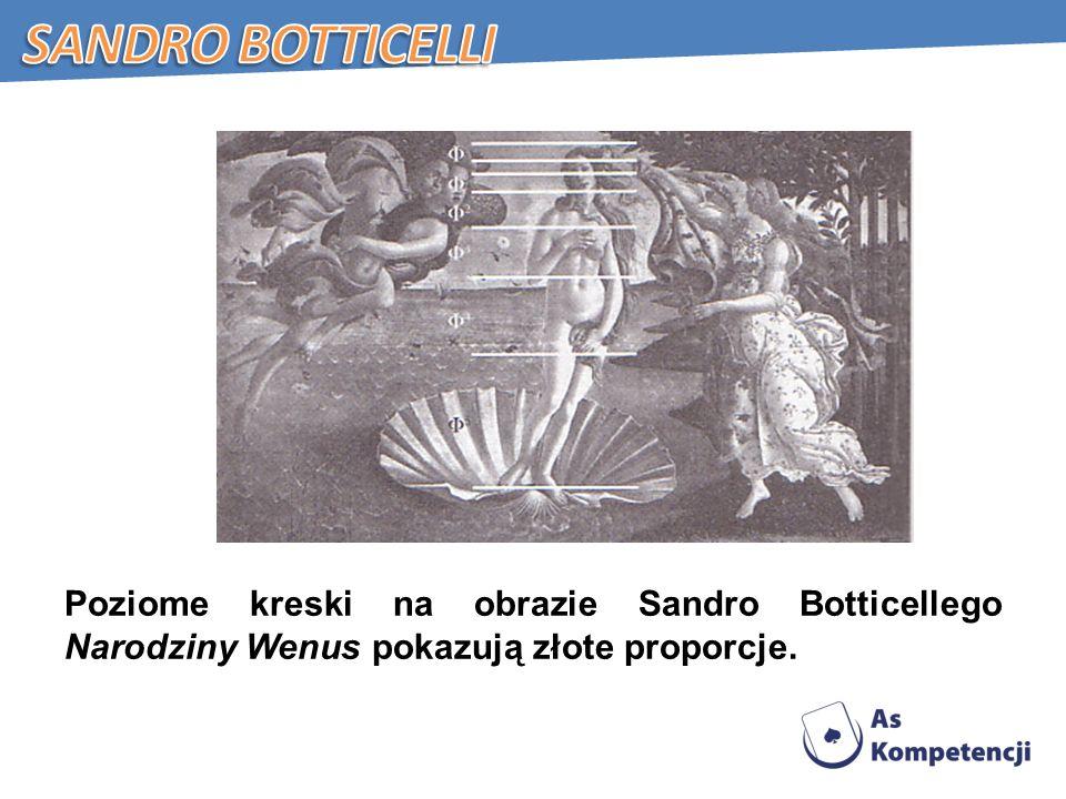 Sandro Botticelli Poziome kreski na obrazie Sandro Botticellego Narodziny Wenus pokazują złote proporcje.
