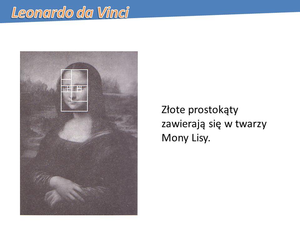 Leonardo da Vinci Złote prostokąty zawierają się w twarzy Mony Lisy.