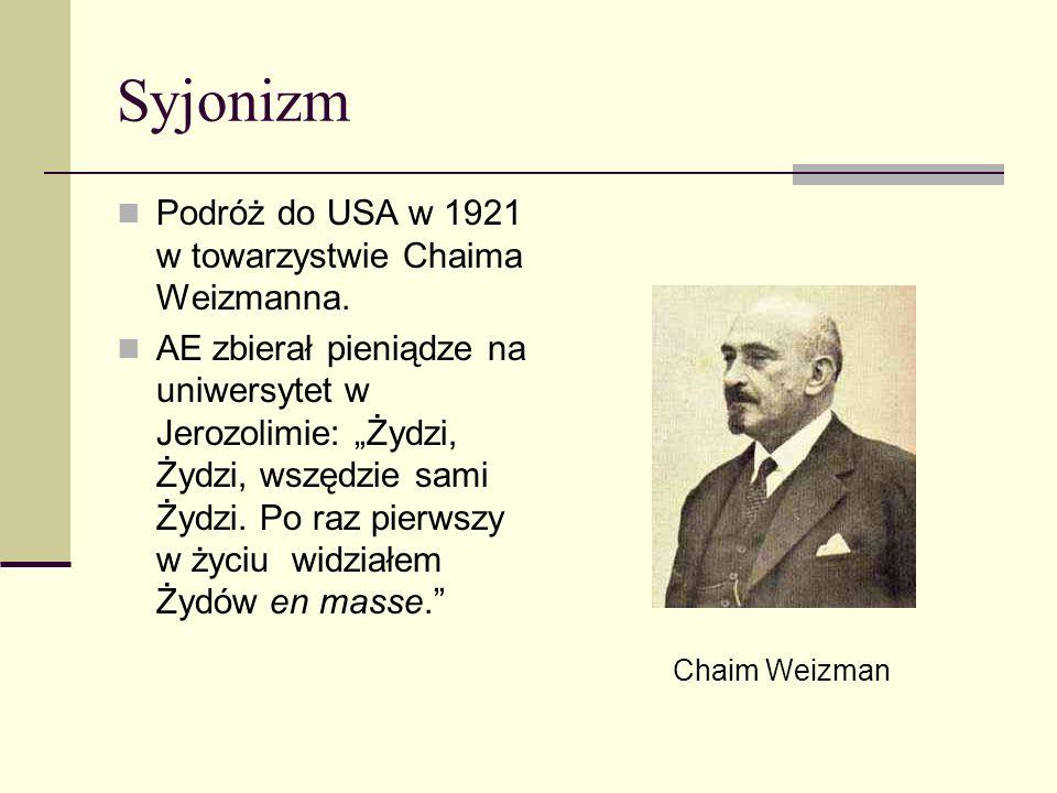 Syjonizm Podróż do USA w 1921 w towarzystwie Chaima Weizmanna.