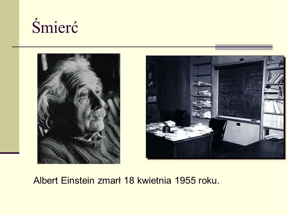 Śmierć Albert Einstein zmarł 18 kwietnia 1955 roku.