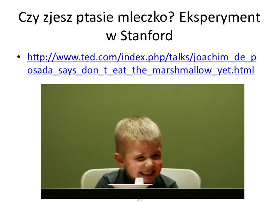 Czy zjesz ptasie mleczko Eksperyment w Stanford